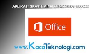 Aplikasi Gratis Mirip Microsoft Office