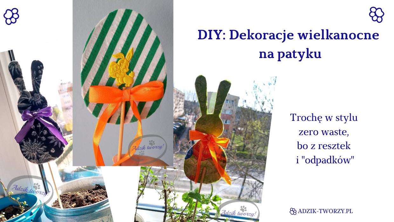 DIY: Ozdoby wielkanocne na patyku - z odzysku