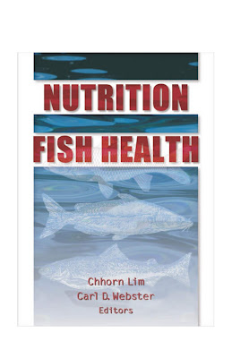 [EBOOK] Nutrition and Fish Health, Chhorn Lim and Carl D. Webster, Published by Food Products Press