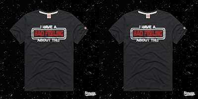 """Star Wars """"I Have A Bad Feeling About This"""" T-Shirt by HOMAGE"""
