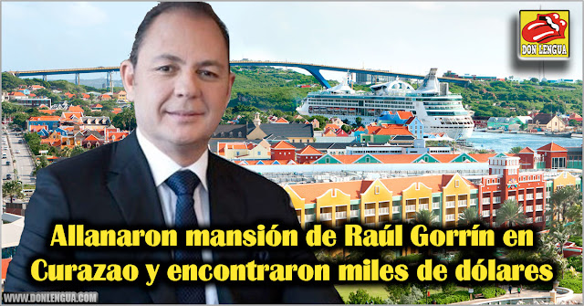 Allanaron mansión de Raúl Gorrín en Curazao y encontraron miles de dólares
