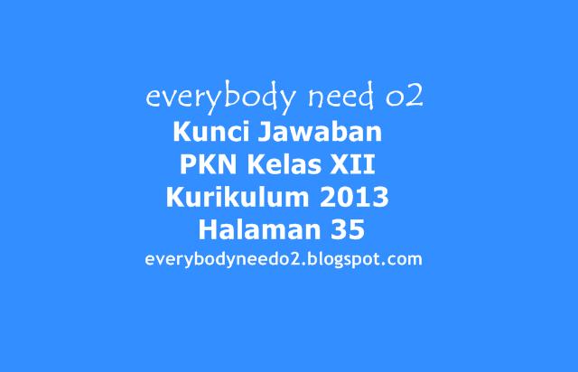 Kunci Jawaban PKN Kelas XII Kurikulum 2013 Halaman 35