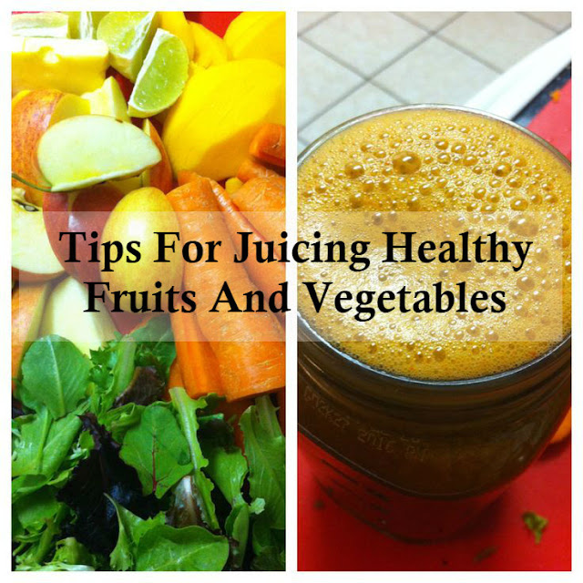 Tips For Juicing Healthy Fruits And Vegetables - HealthyInfo.org