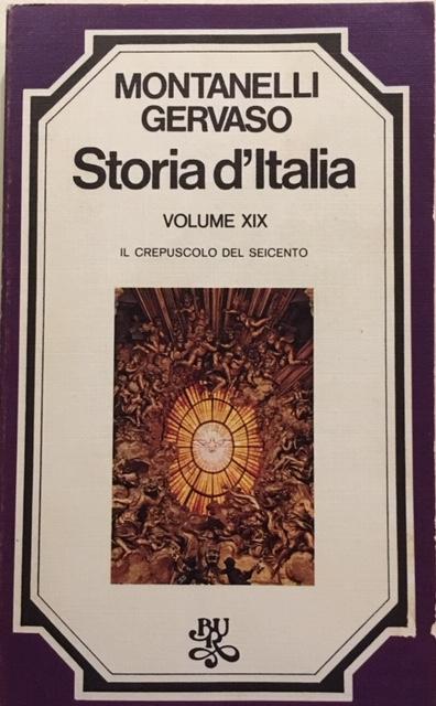 Indro Montanelli, Roberto Gervaso - Storia d'Italia. Volume XIX. Il crepuscolo del Seicento. Anno 1975. Rizzoli - Editore, Milano
