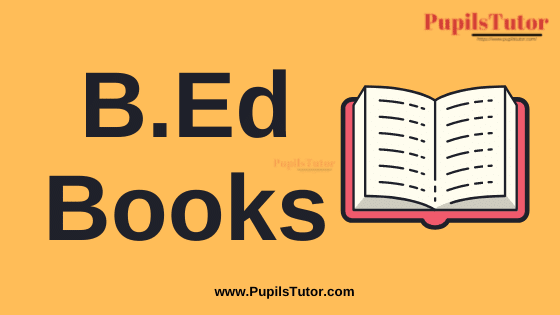 B.Ed Books , Notes And Study Material In English, Hindi And Tamil Medium For 1st And 2nd Year / All Semesters PDF Download Free | B.Ed Books | B.Ed Notes | B.Ed Study Material For 1st Year 2nd Year And All Semesters Free Download PDF | B.Ed Books in English Download PDF | B.Ed Study Notes in Hindi Language PDF | TNTEU B.Ed 1st and 2nd Year Study Material PDF | B.Ed Study Material in Tamil Medium PDF | B.Ed Reference Books | B.Ed Entrance Exam Preparation BooksB.Ed Course Structure and Syllabus