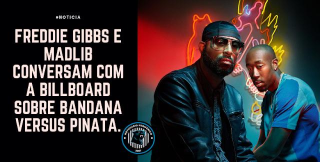 Freddie Gibbs e Madlib conversam com a Billboard sobre Bandana versus Piñata.