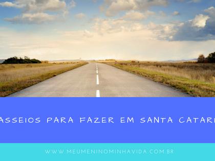 Passeios para fazer em Santa Catarina que recomendo!