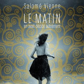 Le matin en avait décidé autrement de Salomé Vienne
