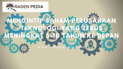 Saham Perusahaan Teknologi yang Bakal Naik - www.radenpedia.com