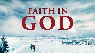 Movie: Faith in God   What is True Faith in God