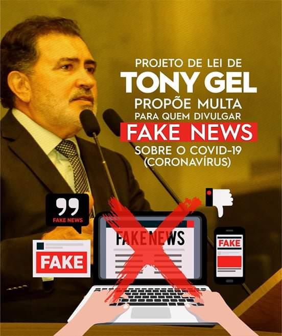 Tony Gel propõe multa para quem divulgar Fake News sobre o COVID-19.