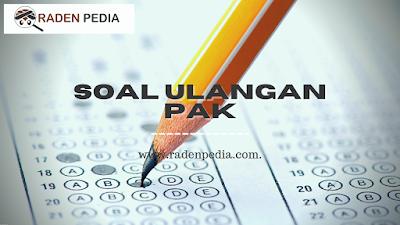 Latihan Soal PAT PAK Kelas 1 - www.radenpedia.com