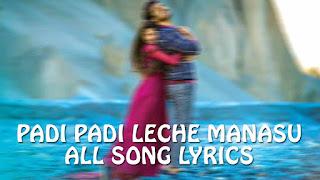 Padi Padi Leche Manasu All Songs Lyrics  O My Lovely Lalana Kallolam Urike Cheli Chilaka Hrudhayam Jaripe Emai Poyave Padi Padi Leche Manasu Lyrics