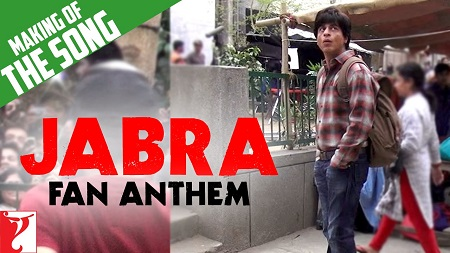 Making Of The Song Jabra FAN Anthem New Bollywood Video Songs 2016 Shah Rukh Khan