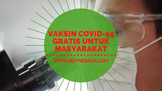 Vaksin COVID-19 Gratis Untuk Masyarakat