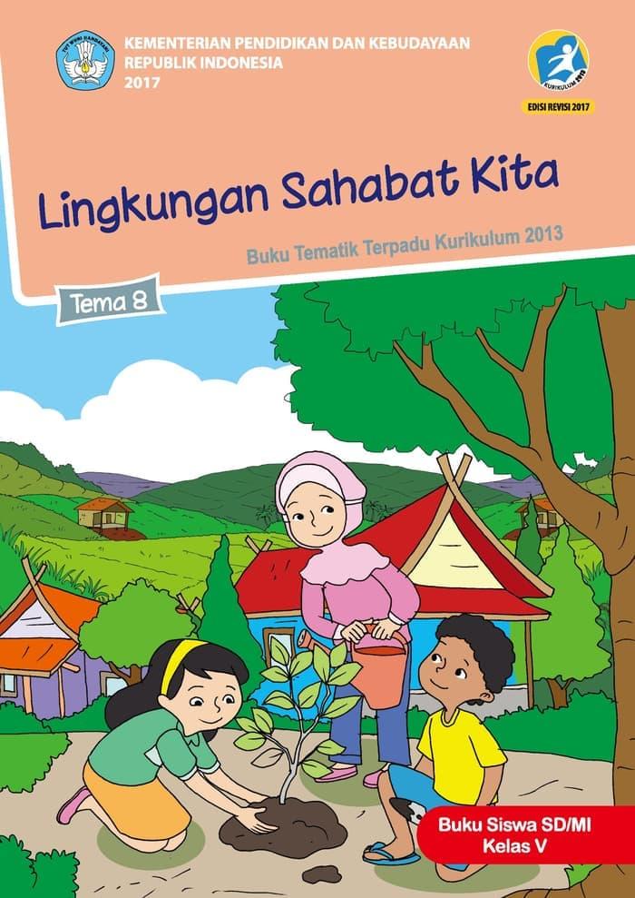 Buku Siswa Tematik  SD Kelas V Tema 8 Lingkungan Sahabat Kita