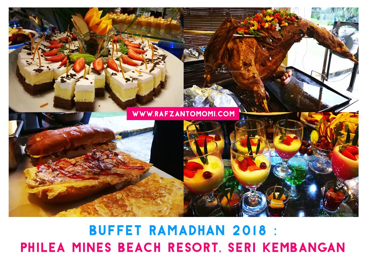 Buffet Ramadan 2018 - Buka Puasa Rasa Rasa Ramadan Di Philea Mines Beach Resort, Seri Kembangan
