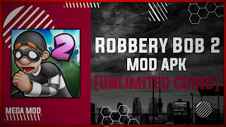 Robbery Bob 2 MOD APK [UNLOCK ALL LEVELS - UNLIMITED MONEY] Latest (V1.6.8.14)