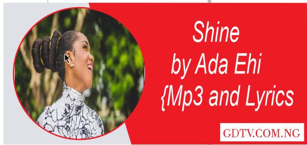 Ada Ehi - Shine lyrics (Mp3)
