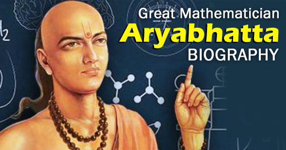 Aryabhatta Great Mathematician Short Biography - 340 Words