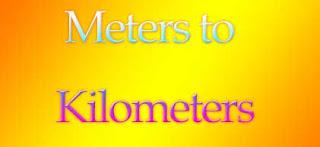 Meters to Kilometers
