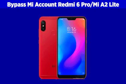 Cara Bypass Mi Cloud / Mi Account Xiaomi Redmi 6 Pro (Mi A2 Lite)