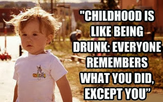 childhood like being drunk funny