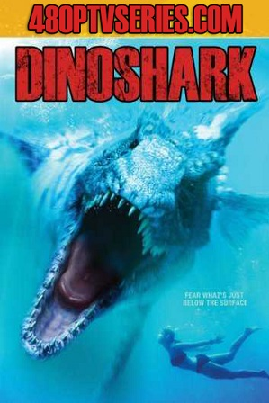 Download Dinoshark (2010) 900MB Full Hindi Dual Audio Movie Download 720p Bluray Free Watch Online Full Movie Download Worldfree4u 9xmovies