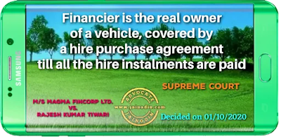 Financier is the real owner of a vehicle, covered by a hire purchase agreement till all the hire instalments are paid