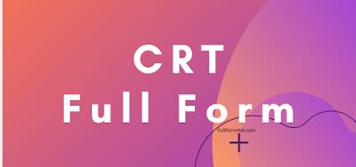 CRT full meaning