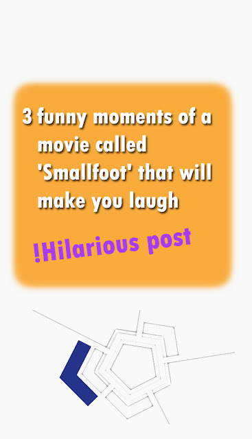 3 funny moments of a movie called 'Smallfoot' that will make you laugh