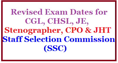 Revised Exam Dates for CGL, CHSL, JE, Stenographer, CPO & JHT announced by Staff Selection Commission(SSC) /2020/06/revised-exam-dates-for-cgl-chsl-je-Stenographer-CPO-JHT-announced-by-Staff-Selection-Commission-SSC.html