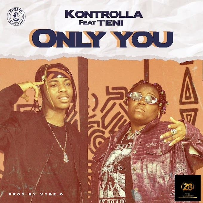 [MUSIC] Kontrolla ft. Teni_Only You