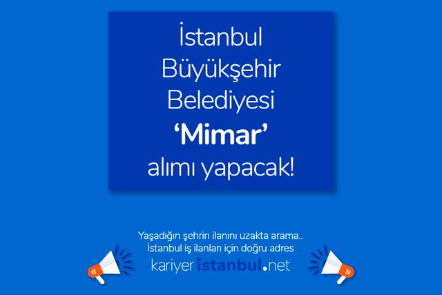 İstanbul Büyükşehir Belediyesi kariyer sayfası mimar alımı ilanı yayınladı. İBB mimar iş ilanı kriterleri neler? İBB iş ilanları kariyeristanbul.net'te!