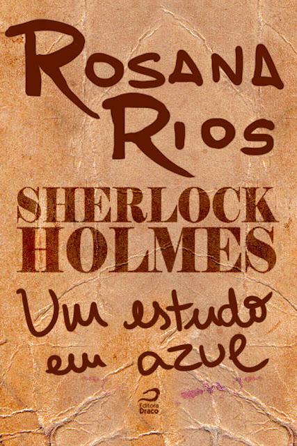 Sherlock Holmes - Um estudo em azul Rosana Rios
