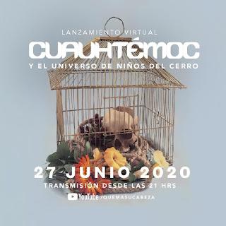 """Niños del Cerro anuncia lanzamiento virtual de """"Cuauhtémoc"""""""