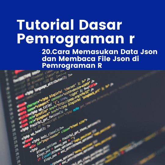Cara Memasukan Data Json dan Membaca File Json di Pemrograman R