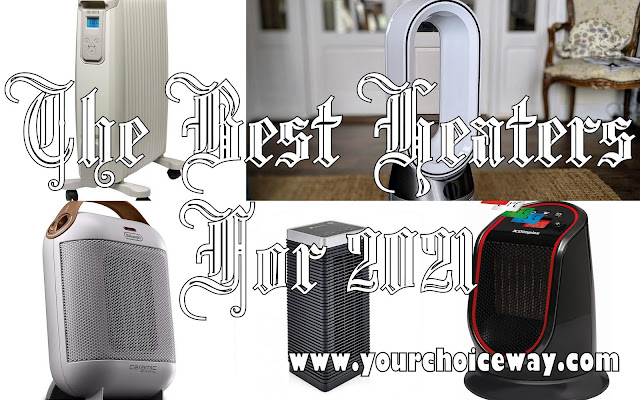 The Best Heaters For 2021 - Your Choice Way