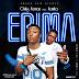 New song: ERIMA - CHUCKS YEMAN FT AANIKA