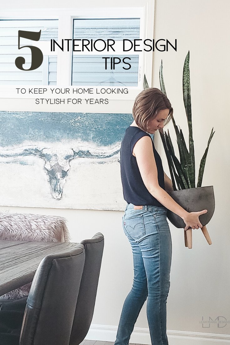 5 Interior Designs Tips | Leah Maria Designs