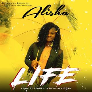 [Music] Life – Alisha