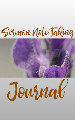 Where You Should Write Your Sermon Notes And Insights While Listening To Preaching | 10 Sermon Note Taking Journals