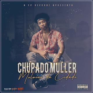 Chupado Muller - Molwene da Cidade [ 2019 ]