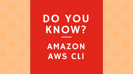 do you know AWS CLI