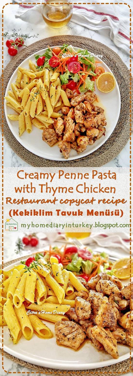 Kekiklim Tavuk menüsü / Creamy Penne Pasta with Thyme Chicken, restaurant copycat recipe   Çitra's Home Diary. #creamychickenthyme #chickenthymerecipe #pastarecipe #pennepastawithchicken #reseppastadenganayam #dinneridea #masakanturki #turkishstylechickenthyme #idemasakanmancanegara