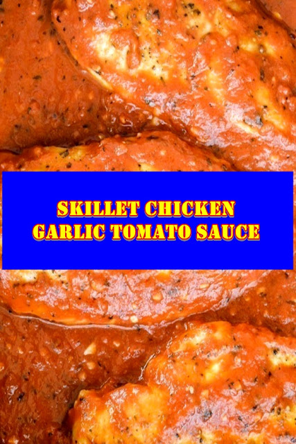 #Skillet #Chicken #in #Garlic #Tomato #Sauce