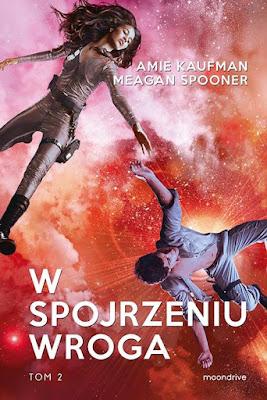 """#134 [PRZEDPREMIEROWO] Recenzja książki """"W spojrzeniu wroga"""" Amie Kaufman, Meagan Spooner"""