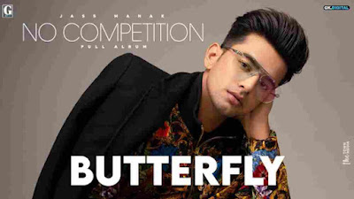 Butterfly Lyrics in English - Jass Manak | No Competition