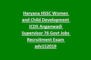 Haryana HSSC Women and Child Development ICDS Anganwadi Supervisor 76 Govt Jobs Recruitment Exam adv152019
