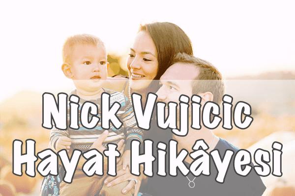 Nick Vujicic Hayat Hikâyesi